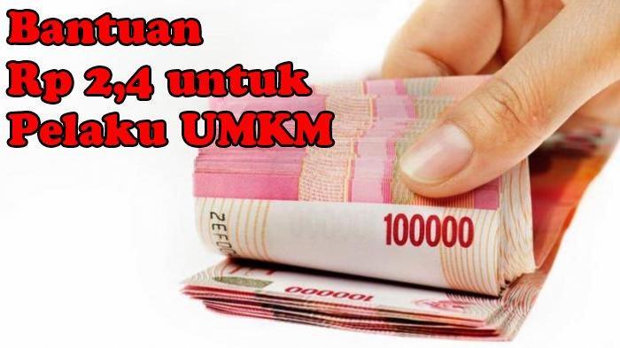 bantuan Rp 2,4 juta untuk pelaku UMKM