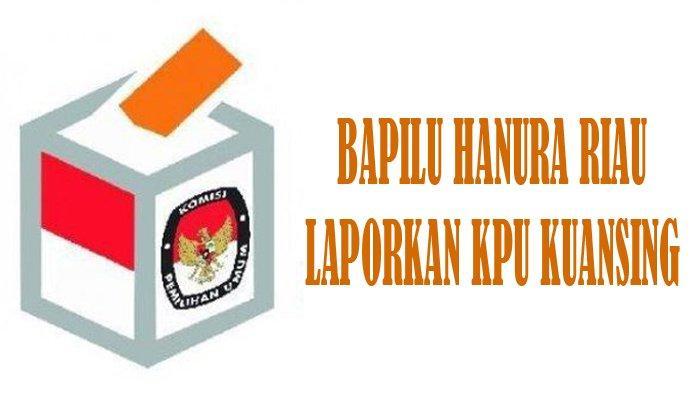 Bapilu Hanura Riau Laporkan KPU Kuansing Terkait Dugaan Pidana Pemilu, Bawa ke Sidang Kode Etik DKPP