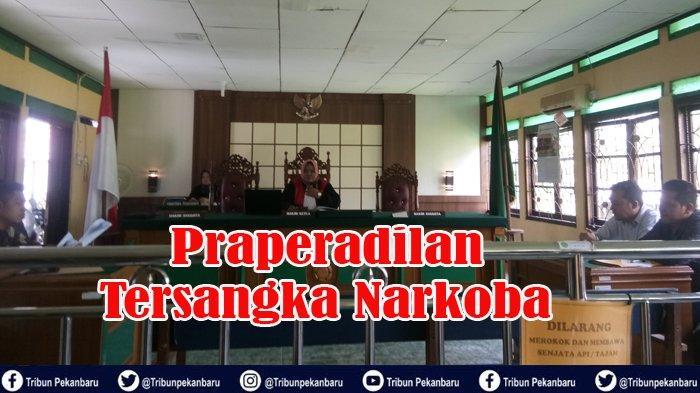 Hakim PN Bengkalis Gugurkan Praperadilan Tersangka Kasus Narkoba