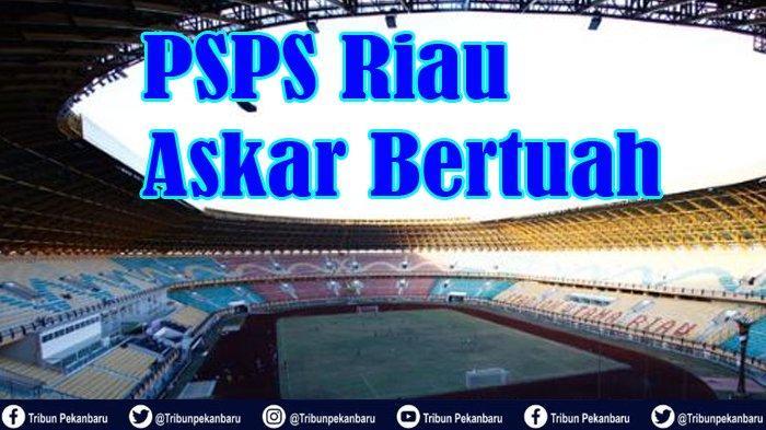BOLA LOKAL - PSPS Riau Minta PT LIB dan PSSI Keluarkan Putusan Final Kelanjutan Liga, Ini Alasannya