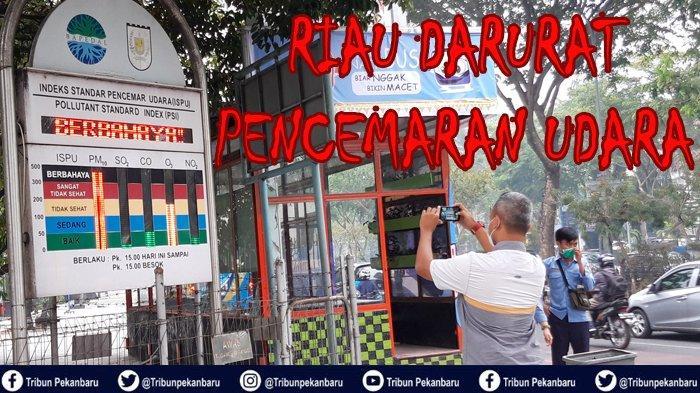 STATUS Riau Darurat Pencemaran Udara DICABUT, Gubri Syamsuar Sebut Kondisi Udara sudah Membaik