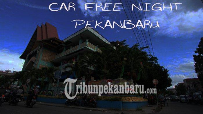car-free-night-bakal-berlaku-di-pekanbaru-ini-jalan-yang-bakal-ditutup_20181028_181723.jpg