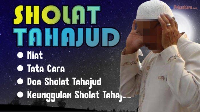 Jumlah Rakaat Sholat Tahajud Malam, Doa Sholat Tahajud Serta Keutamaan Sholat Tahajud