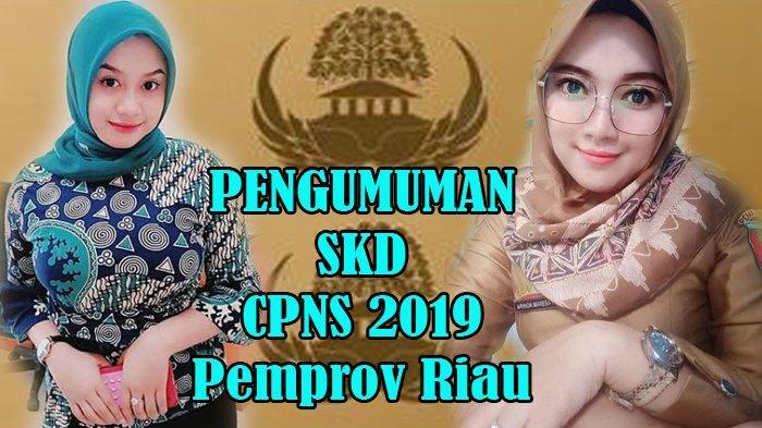 PENGUMUMAN Hasil SKD CPNS 2019 Pemprov Riau-Pemko Pekanbaru-Pemkab Inhil, SKB Ditunda karena Corona
