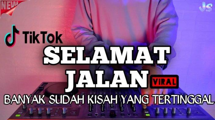 Download Lagu DJ Banyak Sudah Kisah Yang Tertinggal Tiktok, MP3 Lagu Selamat Jalan Kawan Tipe X