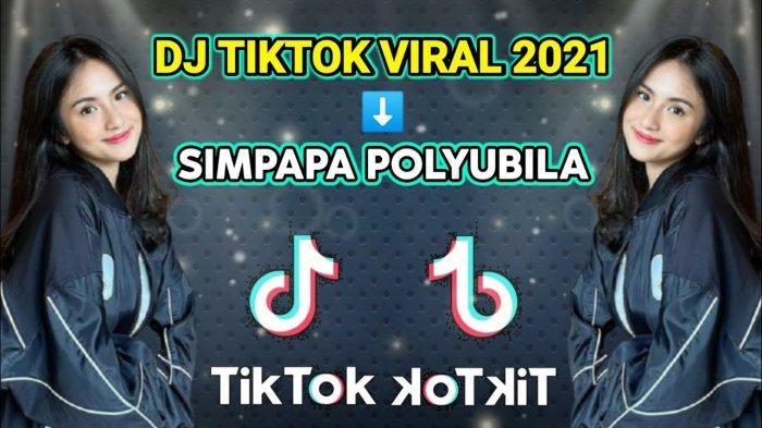 Lirik Lagu Simpapa Polyubila: Download MP3 Viral di Tiktok DJ Simpapa Polyubila