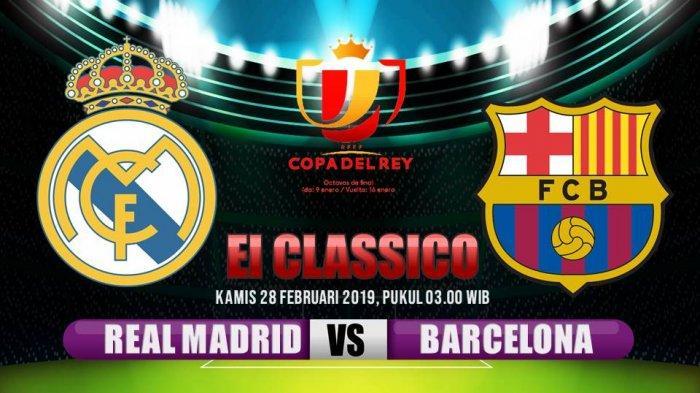HASIL Leg Kedua Copa Del Rey Real Madrid vs Barcelona: Berlangsung Ketat, Skor Babak Pertama 0-0