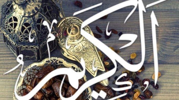 Apa Itu Arti Al Karim di Dalam Asmaul Husna, Ini Penjelasannya