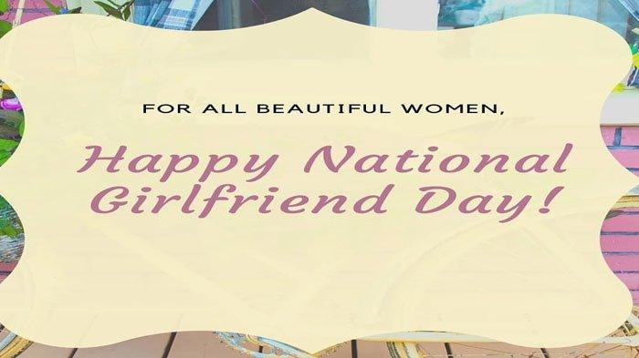 Tak Mesti Pacaran, INILAH Arti & Sejarah Happy Girlfriend Day Hari Ini