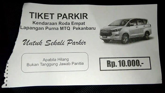 Heboh Tiket Parkir Illegal di Area Purna MTQ Pekanbaru,Pungutan Rp 10.000 Sekali Parkir