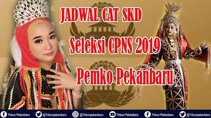 JADWAL CAT SKD CPNS 2019 Pemko Pekanbaru, Pelamar CPNS DILARANG Pakai Celana Jeans dan Bawa Senjata