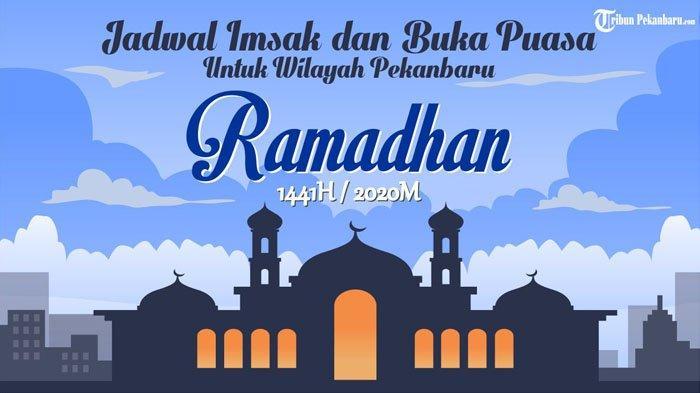 Jadwal Buka Puasa Pekanbaru Hari Ini Sabtu 9 Mei 2020, Hari ke 16 Puasa Ramadan 2020