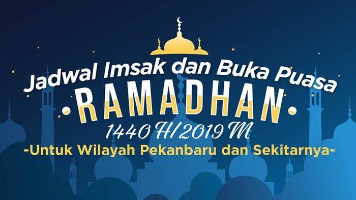 Jadwal Buka Puasa Hari Ini 20 Mei 2019 Pekanbaru & Wilayah Riau, Download Imsakiyah 1440H/2019