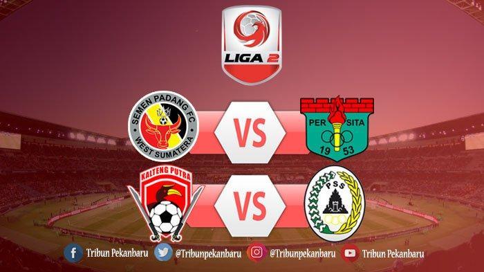 Jadwal Semifinal Liga 2 2018, Semen Padang FC vs Persita Tangerang,PSS Sleman vs Kalteng Putra