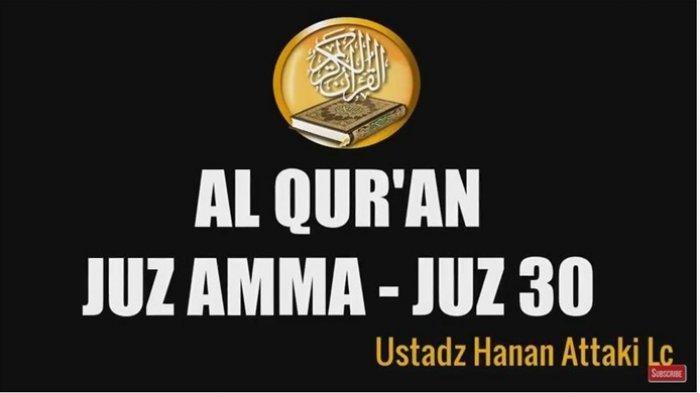 Tadarus Alquran Beberapa Surat Juz Amma atau Juz 30 pada Malam Ramadhan dalam Bahasa Arab & Artinya