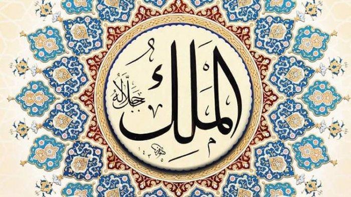 Arti Al Malik di Dalam Asmaul Husna, Begini Penjelasannya