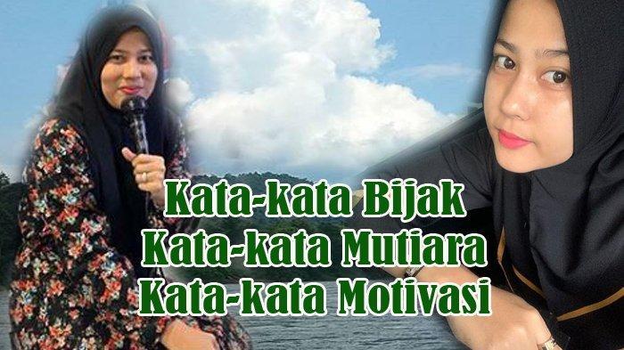 Kata-kata Motivasi & Kata-kata Mutiara & Kata-kata Bijak dari Ustadzah Cantik Asal Riau Nella Lucky