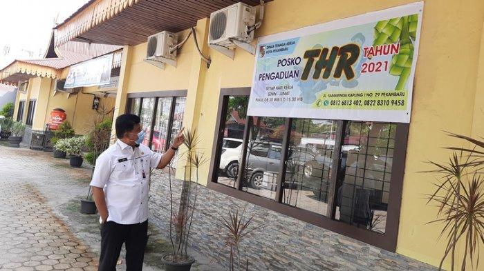 Belum Terima THR, Laporankan ke Posko Pengaduan Disnaker Kota Pekanbaru, di Sini Tempatnya