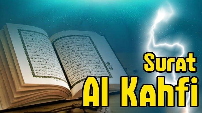 Keutamaan Membaca Surat Al Kahfi, Amalan Hari Jumat, Bacaan Surat Al Kahfi  Tulisan Latin dan Arab