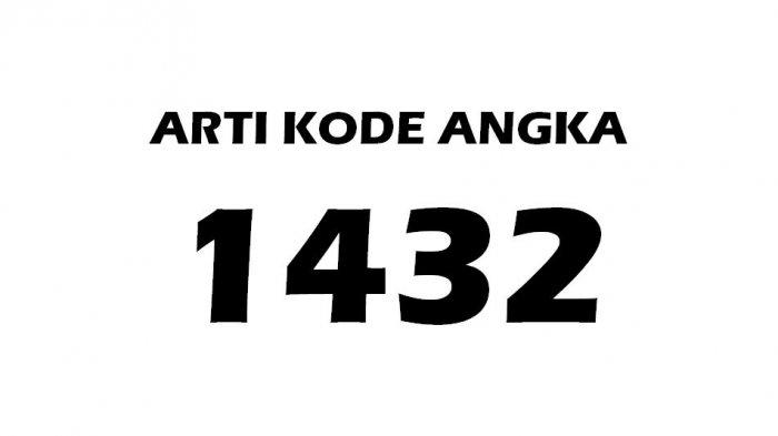 Arti Kode 1432, Bahasa Gaul Kode Angka 1432 Artinya Apa?