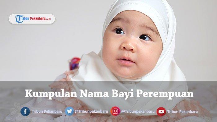 Rekomendasi Nama Nama Bayi Perempuan Islami Arab 2021 Inisial A-Z