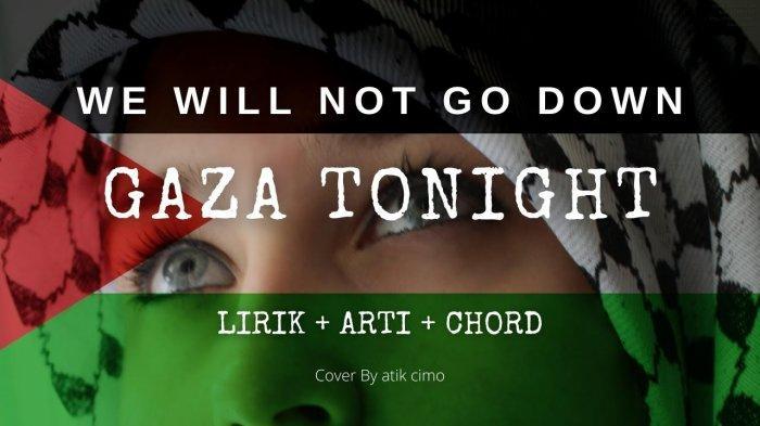 Lagu Palestina, Download Lagu We Will Not Go Down Michael Heart, Lirik Lagu Gaza Toninght