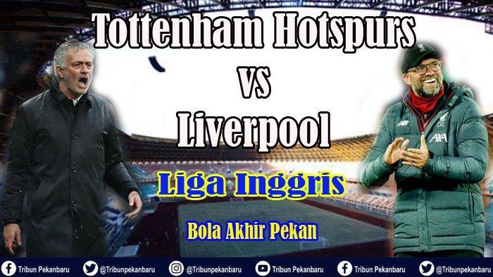link-nonton-siaran-langsung-liga-inggris-tottenham-hotspurs-vs-liverpool-live-minggu-0030-wib.jpg