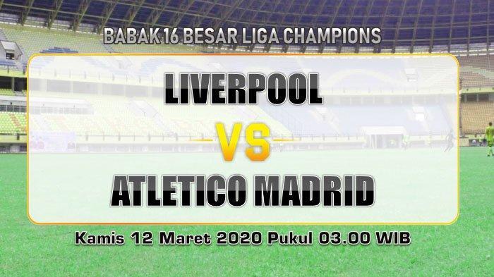 Live Streaming TV Online Liverpool vs Atletico Madrid Liga Champions, LIVE SCTV 02.50 WIB