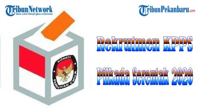 Lowongan Kerja KPPS Pilkada Serentak 2020 di Indragiri Hulu, Pendaftaran Dibuka Sampai 6 Oktober