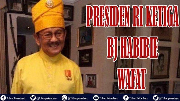 DETIK-DETIK Presiden Ketiga RI BJ Habibie Wafat setelah Semua Keluarga Hadir di RSPAD Gatot Subroto