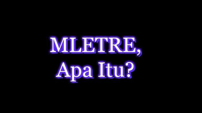 Ternyata Ini Arti Kata Mletre Dalam Bahasa Gaul, Cek Disini Yuk Apa Itu Mletre