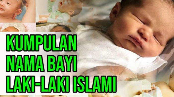 Nama-nama Bayi Laki-laki Islami, Huruf A-Z, Lengkap dengan Arti Nama Anak Laki-laki Sholeh