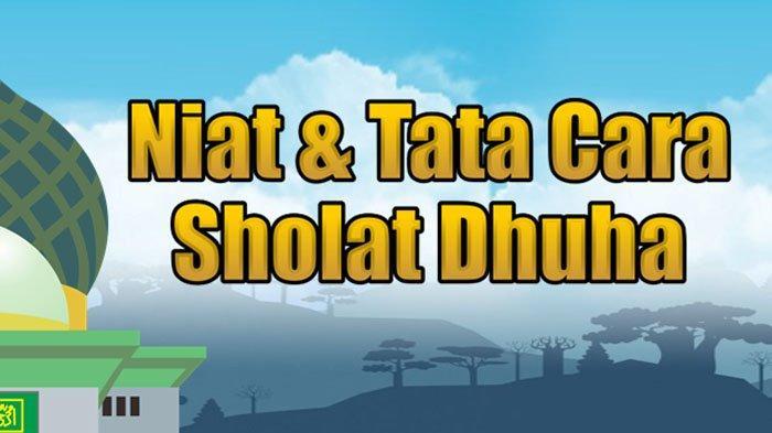 Bacaan Sholat Dhuha, Niat Sholat Dhuha Tata Cara Mengerjakan Sholat Dhuha