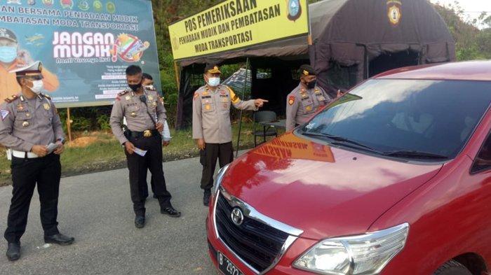 Perbatasan Riau-Sumbar Dijaga Ketat, Pos Pemeriksaan Peniadaan Mudik Lebaran di Kampar Diaktifkan