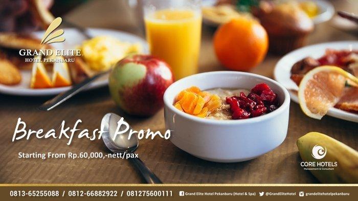 Breakfast Promo Grand Elite Hotel Pekanbaru, Nikmati Sarapan Favorit Mulai Rp 60.000,-nett/pax