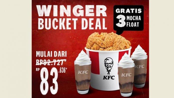 Promo KFC Hari Ini, Beli Winger Bucket Deal Gratis 3 Mocha float, Cocok Buat Makan Siang Hemat