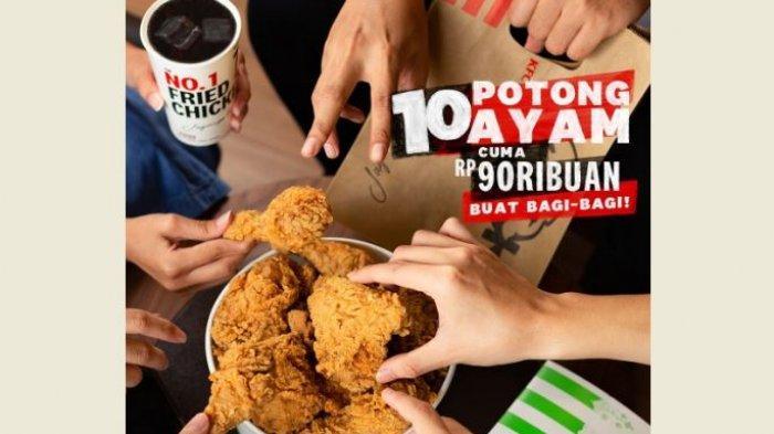 PROMO KFC Hari Ini, 10 Potong Ayam Mulai Rp 90 Ribu, Hanya Berlaku Hari Ini