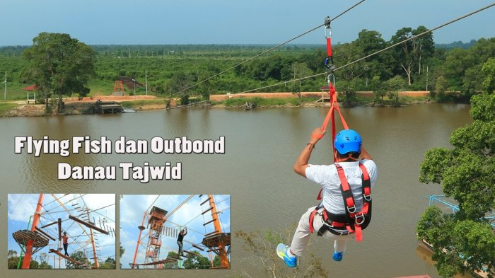 Rasakan Sensasi Flying Fish dan Outbound di Danau Tajwid Langgam Pelalawan
