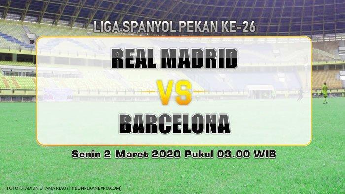 Link Live Streaming Real Madrid vs Barcelona, Siaran Langsung Liga Spanyol Jam 03.00 WIB