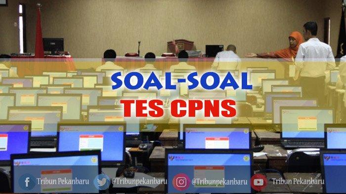 Ini Kisi-kisi Soal CPNS, Latihan Tes & Kunci Jawaban, Pendaftaran CPNS 2019 di sscasn.bkn.go.id
