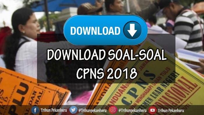Download Soal Soal Tes CPNS Beserta Kunci Jawaban, Ini Jadwal Pendaftaran CPNS 2019