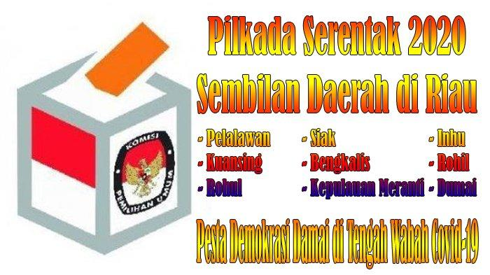 Penetapan Pemenang Pilkada Serentak 2020 di Sembilan Daerah di Riau, Ini Penjelasan KPU
