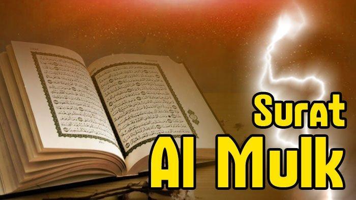 Berikut Bacaan Surat Al Mulk Tulisan Latin dan Arab, Keutamaan Membaca Surat Al Mulk