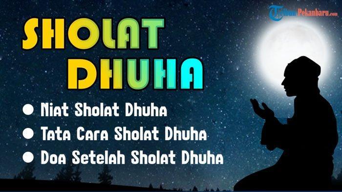 Waktu Pelaksanaan Sholat Dhuha Serta Keutamaan Sholat Dhuha 2 Rakaat dan 4 Rakaat