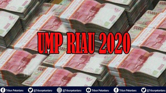 UMP Riau 2020 Ditetapkan Rp 2.8 Jutaan, Deadline Pemkab dan Pemko Serahkan UMK Tanggal 8 November