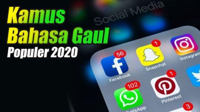 BACA Kamus Bahasa Gaul 2020: Arti Kata Badass, Pansos, Unyu-Unyu, PAP & Kode Angka 4646 & 599