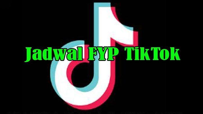 Jam FYP TikTok Hari Senin dan Jadwal FYP TikTok Hari Senin 11 Oktober