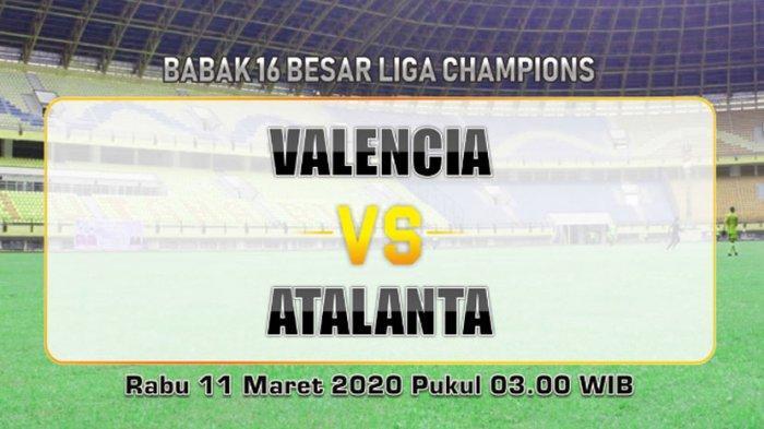 Live Streaming Valencia vs Atalanta Liga Champions Dini Hari Nanti, Nonton Online di Sini