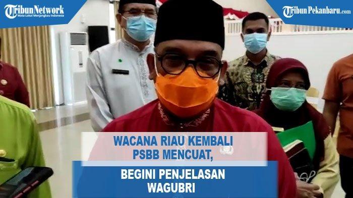 Wacana Riau Kembali PSBB Mencuat, Begini Penjelasan Wakil Gubernur Riau