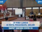 20-ribu-lansia-di-kota-pekanbaru-belum-dapat-vaksin-covid-19.jpg